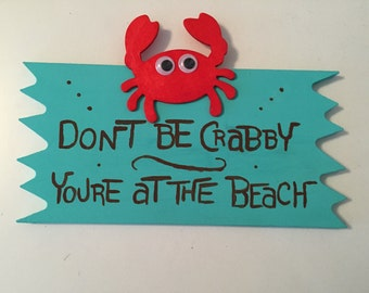Dont be crabby youre at the beach sign