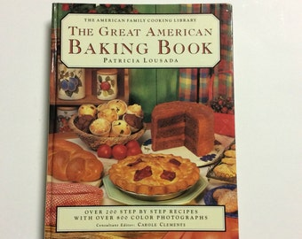 Baking Cookbook - Vintage Cookbook - The Great American Baking Book - Vintage Recipes - Patricia Lousada - Old Cookbook - Desserts - Baking