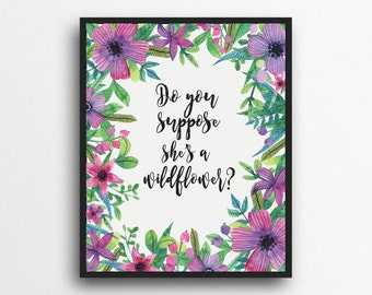 Do You Suppose She's A Wildflower? Print | Alice in Wonderland Quote Print | Girls Nursery Print, Inspirational Quote | Digital Download