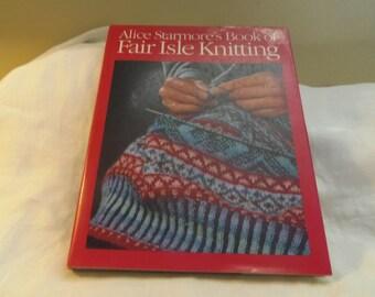 Fair Isle Knitting Alice Starmores Book Pub. in 1988