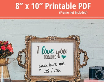 "I Love You Because Printable 8"" x 10"" PDF on white background (Frame not included)"