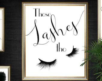 Eyelash Printable, Those Lashes Printable, Eyelash Typography, Eyelash Art, Those Lashes Art, Eyelash Print, Those Lashes Print, Makeup Art