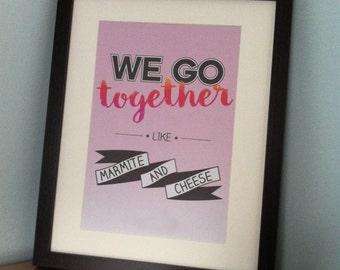 Printable: We go together like Marmite and cheese wall art