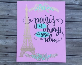 Paris Wall Deor/ Paris is always a good idea Canvas