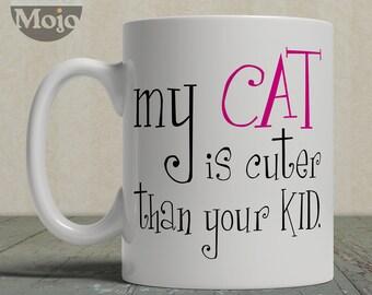 Cat Lovers Coffee Mug - My Cat Is Cuter Than Your Kid - Ceramic Mug