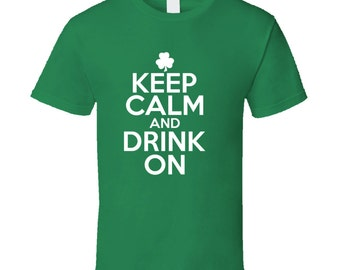 Keep Calm Drink On funny St Patricks day tshirt,st patricks day tops,irish tshirt,st patricks day clothing,drinking tshirts,irish and proud