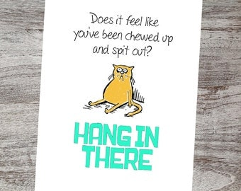 Funny Encouragement Card - Get Well Humor - Feel Better Soon Card - Does It Feel Like You've Been Chewed Up and Spit Out? Hang in There