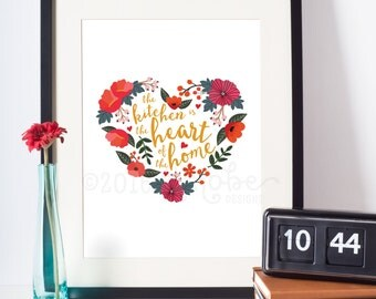 The Kitchen is the Heart of the Home, Printable, Wall Art, Kitchen Art, 5x7, 8x10, floral, flowers