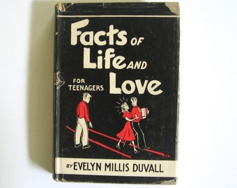 Facts of Live and Love for Teenagers. By Evelyn Mills Duvall. Hardcover with dust jacket, 1953. 6th printing.
