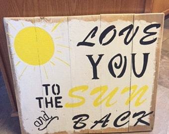 Love you to the Sun and Back Wood Pallet Sign