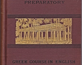 Preparatory Greek Course in English from 1887