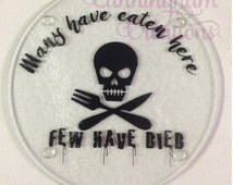 Funny kitchen glass cutting board, funny kitchen signs, Many have eaten here, round cutting board, kitchen décor, cheese cutting board.