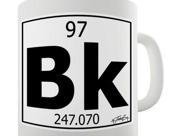 Periodic Table Of Elements Bk Berklium Ceramic Tea Mug