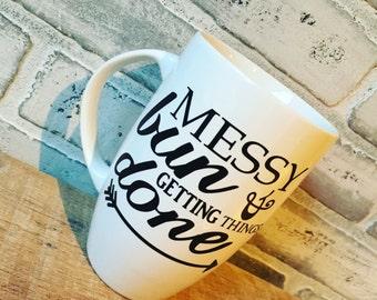 Messy bun & getting things done coffee mug