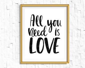 DIY PRINTABLE All You Need is Love Sign | Instant Download | Wedding Ceremony Reception Sign | Black brush Calligraphy | Love Beatles Quote