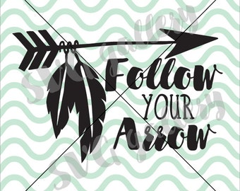 Arrow SVG, Follow your arrow SVG, Digital cut file, quote svg, hand drawn tribal arrow, commercial use OK