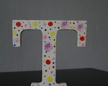 Hand Painted Dotted Letter T, Personalized Letter, Colorful Letter