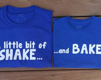 Father and Son. A little bit of SHAKE...and BAKE shirt set. Adult shirt with a child shirt
