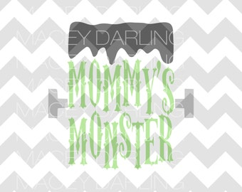 Mommy's Monster SVG, Frankenstein SVG, Halloween SVG, Frankenstein Cut File, Mommy's Monster Frankenstein Svg, Frankenstein Cut File, dxf
