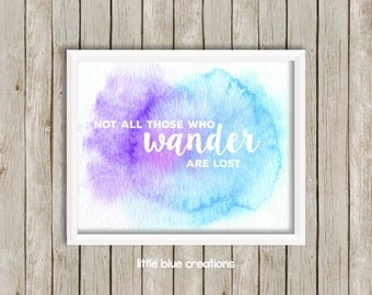 Not all those who wander are lost - 8x10 digital file