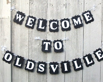 Welcome to Oldsville banner, Over the Hill banner, Over the Hill decorations, adult humor, old age funny, Old age birthday sign