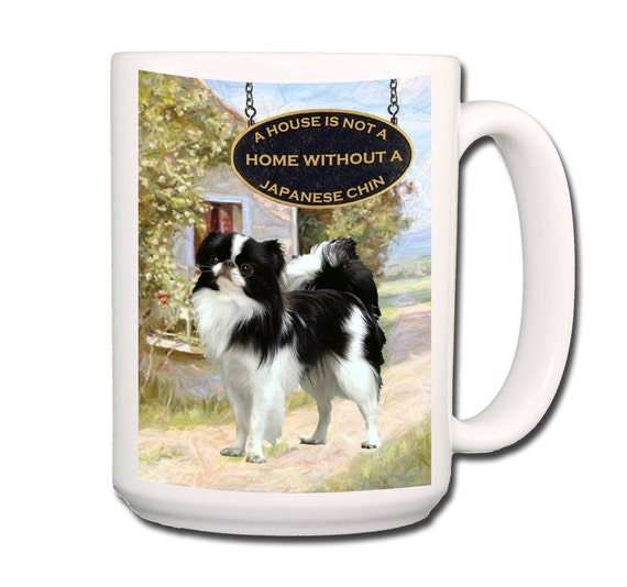 Japanese Chin a House is Not a Home Large 15 oz Coffee Mug