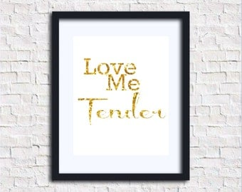 Love Me Tender 8x10 Printable Wall Decor Instant Download Digital Print