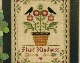 Plant Kindness by Little House Needleworks Counted Cross Stitch Pattern/Chart