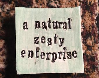 a natural, zesty enterprise