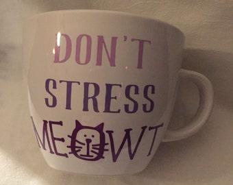 Don't Stress Meowt Coffee Mug