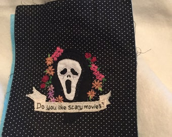 Do You Like Scary Movies? Ghostface, Scream inspired embroidery / patch