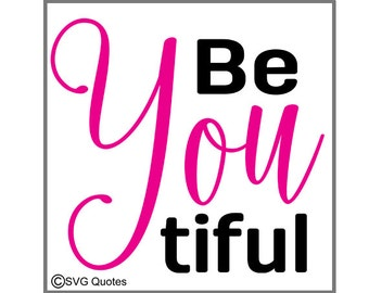 Be You tiful SVG DXF EPS Png Cutting File For Cricut Explore & More. Instant Download. Personal and Commercial Use