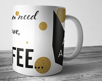 """Mug """"All you need is love, coffee and a cat"""", original gift for lovers of coffee and chat, humor print on mug"""