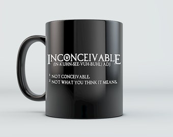 Princess Bride Mug - Inconceivable! - Pirate Quote Fairy Tale Buttercup Kidnapping - Ceramic Coffee Mug Black/White 11oz 15oz