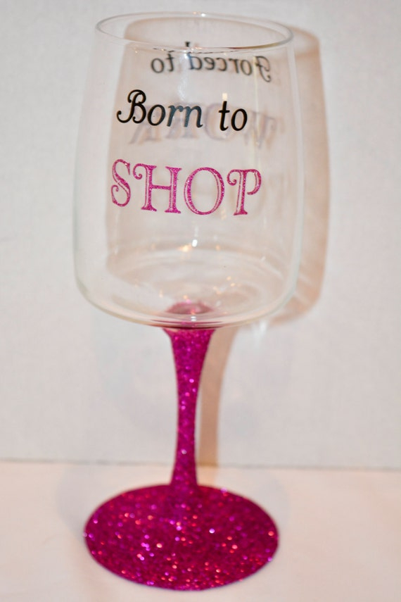 two sided born to shop forced to work glitter stem wine glass. Black Bedroom Furniture Sets. Home Design Ideas