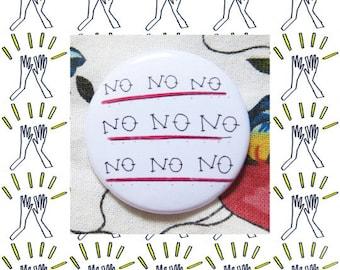 NO NO NO 38 mm pin badge