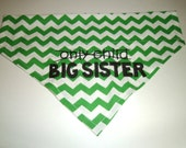 Only Child, Big Sister, Dog Bandana - Over the Collar- Chevron,  Baby Gift, Scarf, Baby Announcement