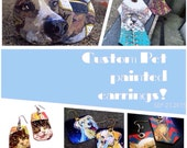 Your Pet - custom hand-painted cat, dog or bird earrings