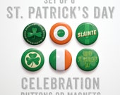 "St Patricks Day Party Buttons 1 inch or Magnets- St Patricks Day Favors- St Patricks Decor- Set of 6- 1"" St Patricks Day Pins"