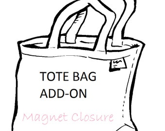TOTE ADD ON -- Magnetic Closure
