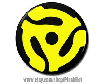 """45 RPM Record Adapter 1.25"""" or 2.25"""" Pinback Pin Button Badge"""