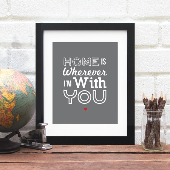 Home Is Wherever I'm With You Art Print, Home Is Wherever Im With You, House Warming Gift, Quote Wall Decor New Home Gift, Mother's Day