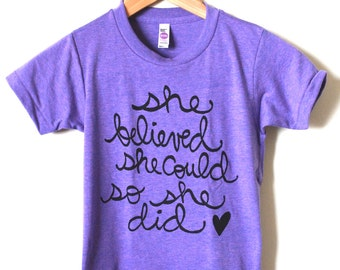 She Believed She Could So She Did - Girls Shirt - Inspirational Quote - Back To School.  MADE TO ORDER