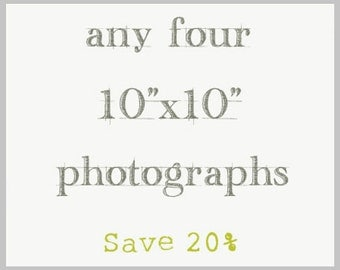"Photography Print Set - Choose Any Four 10""x10"""