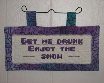 Get Me Drunk Enjoy The Show counted cross stitch mini quilt wall hanging FREE SHIPPING