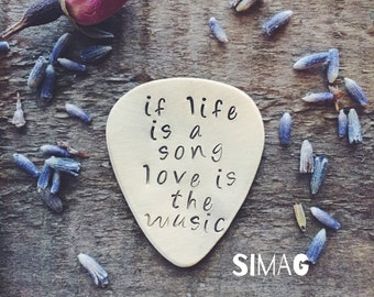 If Life is a Song Love is the Music. Stamped Guitar Pick - Personalized Custom Keepsake - Brass - SimaG