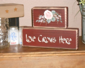 LOVE GROWS HERE w/hp flowers primitive shelf sitter  Valentine's
