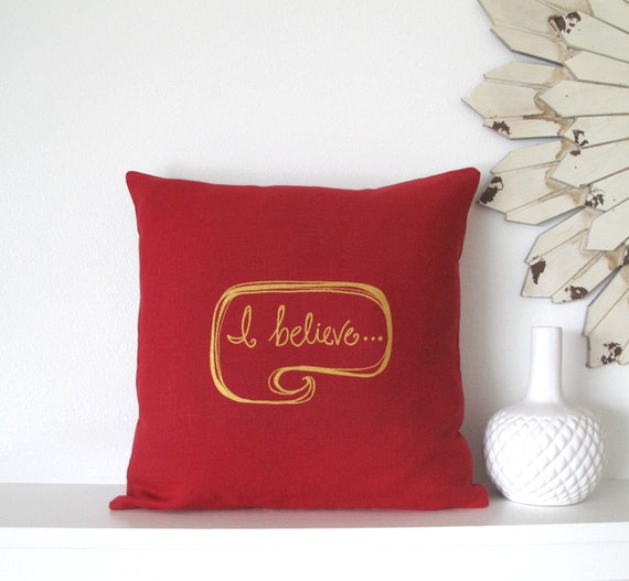 Pillow Cover - Cushion Cover - I Believe - 16 x 16 inches - Choose your fabric and ink color