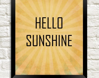 Hello Sunshine Instant Download, 8x10 Digital Printable, Nursery Wall Art, Kids Decor, Happy Inspirational Quote Print, Modern Printable Art
