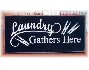 Laundry Gathers Here primitive wood sign
